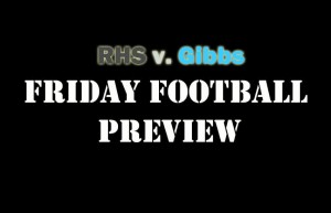 RHS Football v. Gibbs Preview