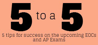 Schedule, Tips for AP, EOC Tests