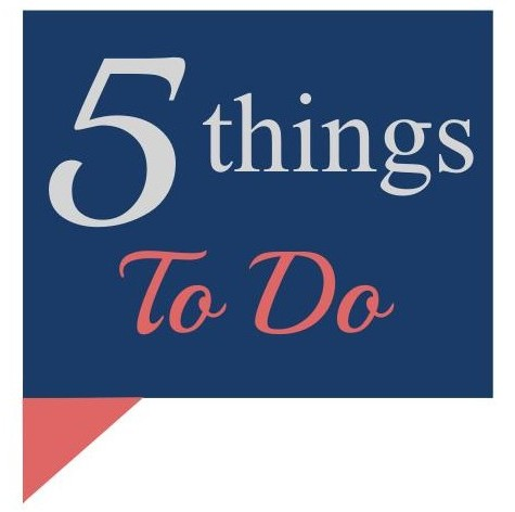 things to do, 5 things
