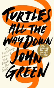 The cover of John Greens most recently published novel, Turtles All The Way Down.