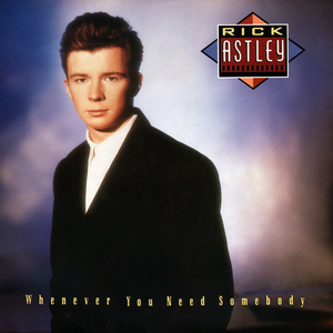 The album cover for Rick Astleys Whenever You Need Somebody.